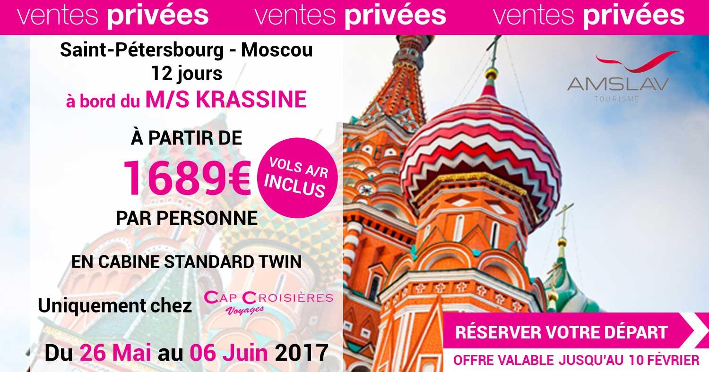 VENTE PRIVÉE exceptionnelle pour partir en Russie du 26 mai au 6 juin 2017