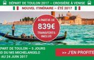 Croisière à Venise au départ de Toulon en juin 2017