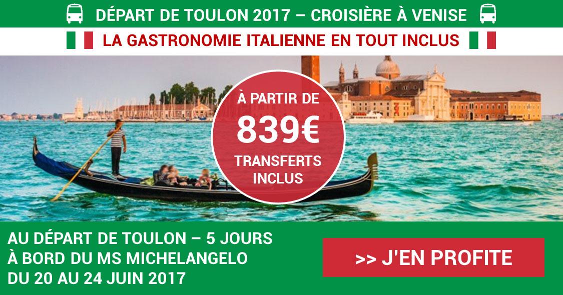 Croisière à Venise au départ de TOULON cet été