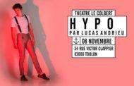 Lucas Andrieu joue la pièce « Hypo » au théâtre Le Colbert à Toulon