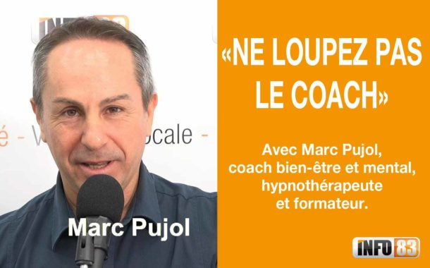 Ne Loupez pas le Coach ! Marc Pujol sur INFO83 tous les lundis