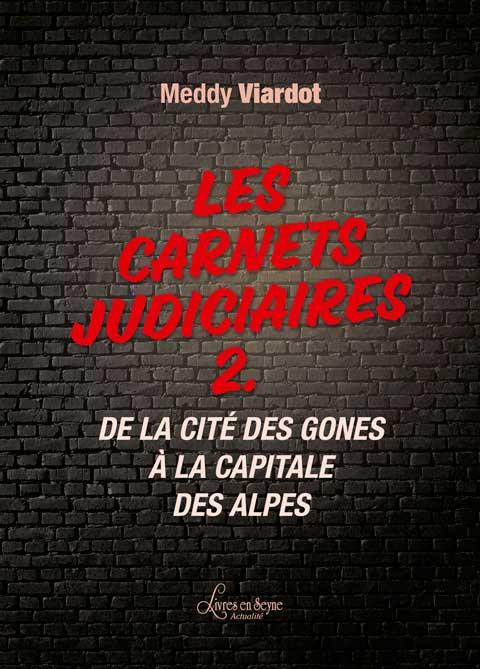 Les Carnets Judiciaires 2 : un livre sur les méandres du grand banditisme